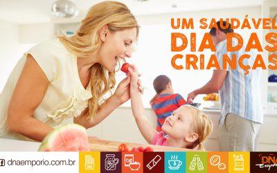 A Importância da Alimentação saudável desde a Infância. Especial Dia das Crianças